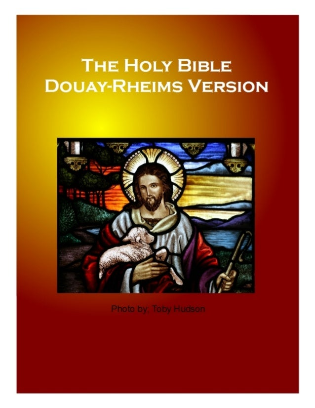 Holy Bible    Douay- Rheims Version