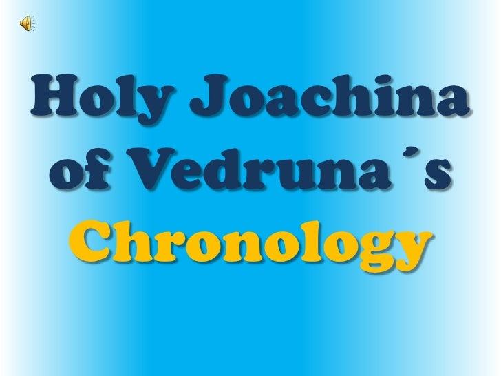 HolyJoachina of Vedruna´sChronology<br />