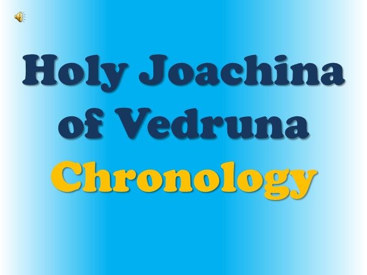 Holy Joachina of VedrunaChronology<br />