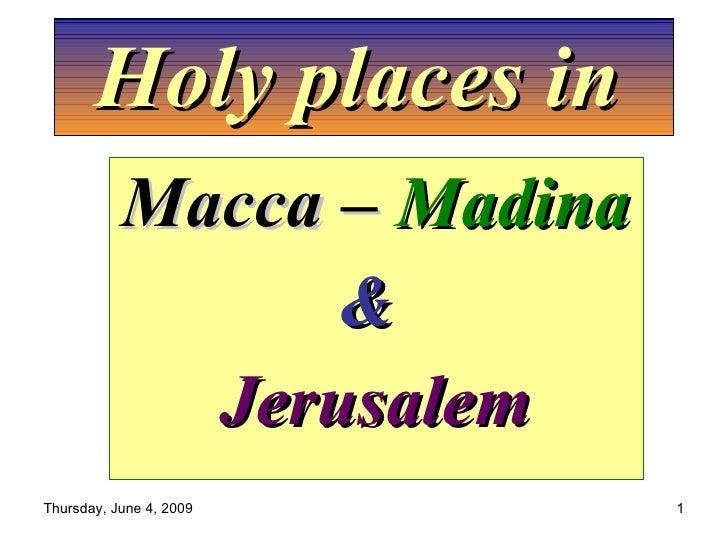 Holy Places In Macca – Madina & Jerusalem
