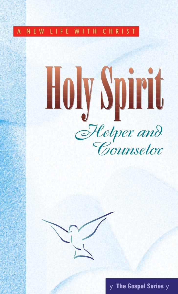 A N E W L I F E W I T H C H R I S T        Holy Spirit                 Helper and                  Counselor              ...