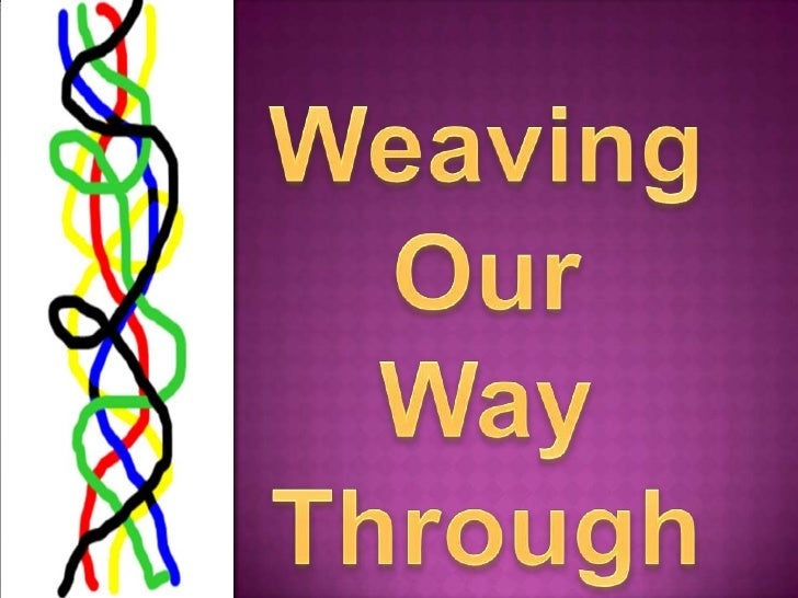 Weaving Our<br />Way Through<br />Holy Week <br />