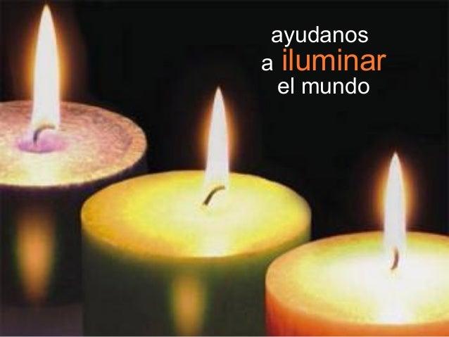 ayudanos a iluminar el mundo