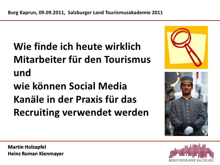 Burg Kaprun, 09.09.2011,  Salzburger Land Tourismusakademie 2011 <br />Wie finde ich heute wirklich Mitarbeiter für den To...