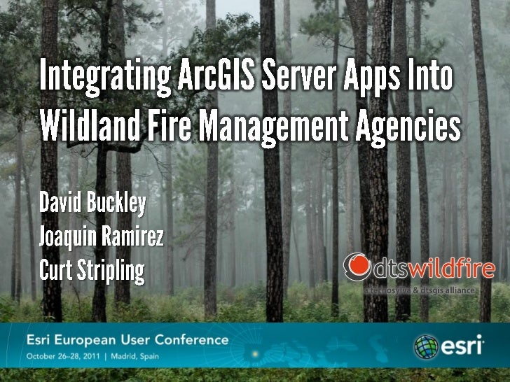 Integrating ArcGIS Server Apps Into Wildland Fire Management Agencies