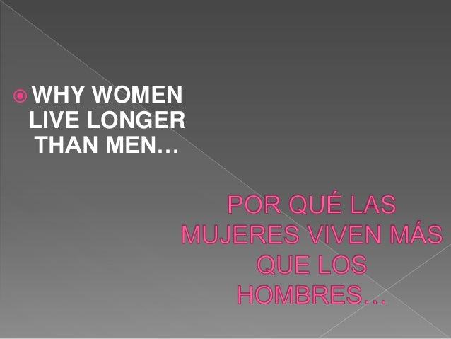 WHY WOMEN LIVE LONGER THAN MEN…