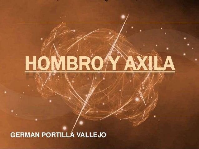 HOMBRO Y AXILA GERMAN PORTILLA VALLEJO