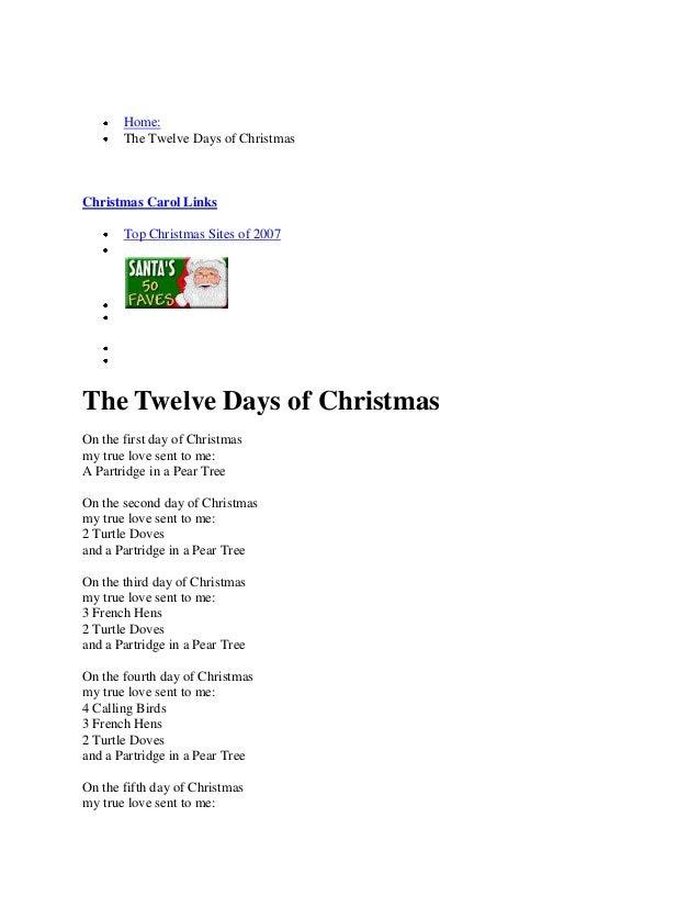 Home:       The Twelve Days of ChristmasChristmas Carol Links       Top Christmas Sites of 2007The Twelve Days of Christma...
