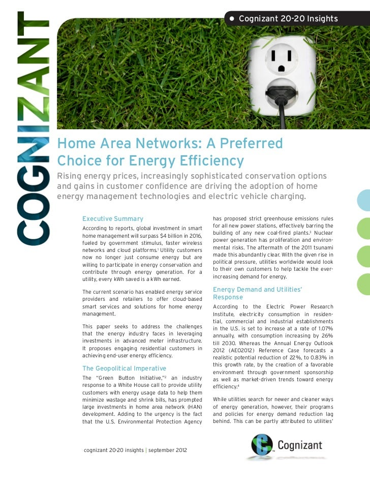 • Cognizant 20-20 InsightsHome Area Networks: A PreferredChoice for Energy EfficiencyRising energy prices, increasingly so...