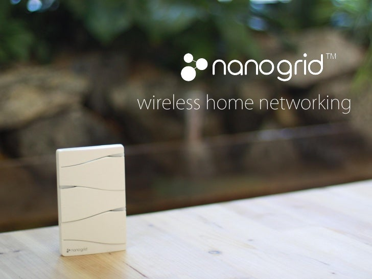 nanogrid wireless home networking