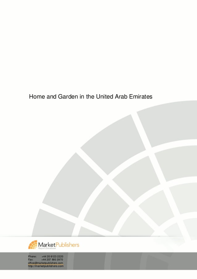 Home and Garden in the United Arab EmiratesPhone:     +44 20 8123 2220Fax:       +44 207 900 3970office@marketpublishers.c...