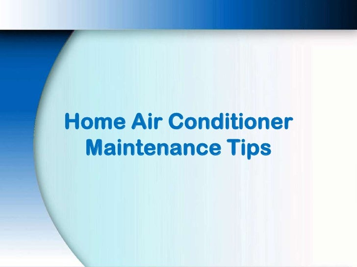 Home air conditioner maintenance tips