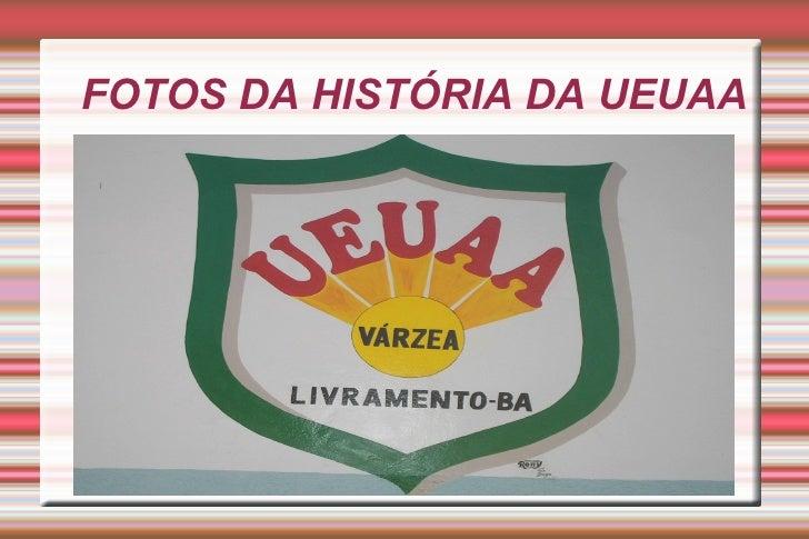 FOTOS DA HISTÓRIA DA UEUAA Título