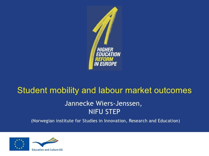 Student mobility and labour market outcomes Jannecke Wiers-Jenssen,  NIFU STEP (Norwegian institute for Studies in Innovat...