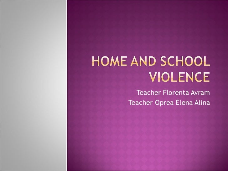Home and school violence