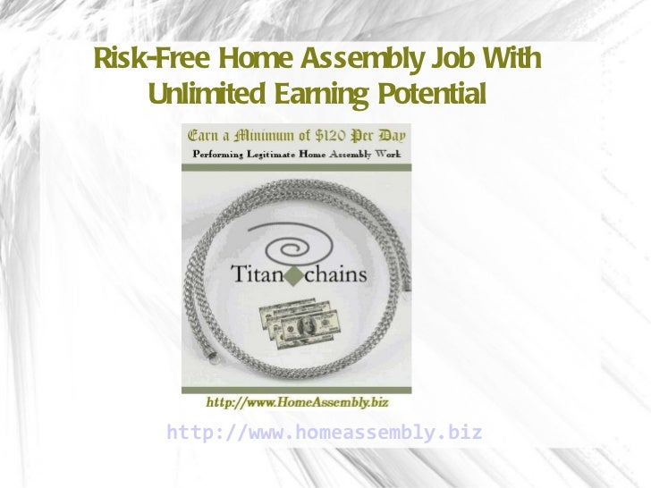 Risk-Free Home Assembly Job With Unlimited Earning Potential http:// www.homeassembly.biz