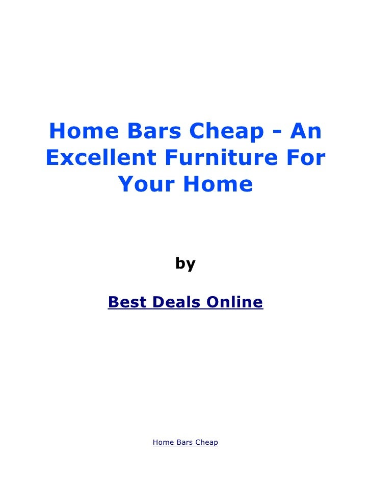 Home Bars Cheap - An Excellent Furniture For Your Home