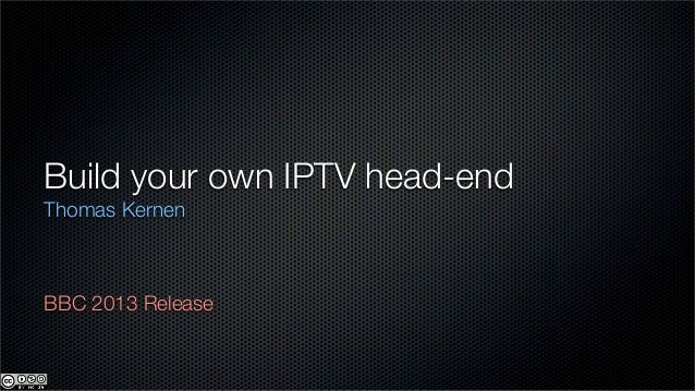 Home Brew IPTV head-end