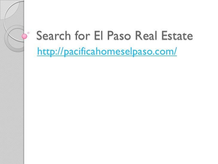 Search for El Paso Real Estatehttp://pacificahomeselpaso.com/