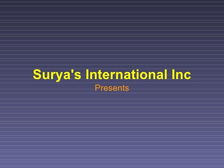 Surya's International Inc Presents