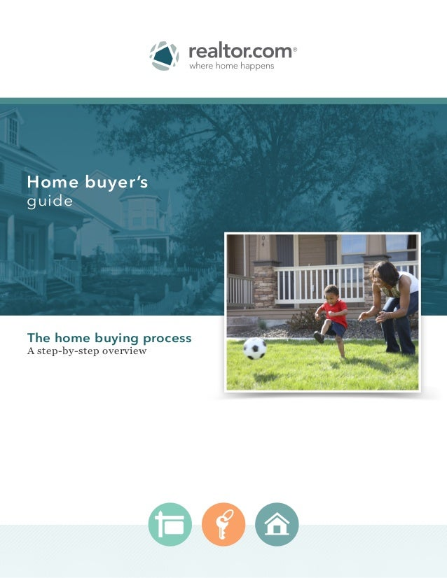 The home buying process A step-by-step overview Home buyer's guide