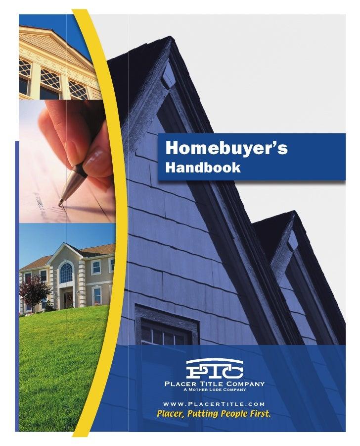 Homebuyer'sHandbookw w w. P l a c e r T i t l e . c o m