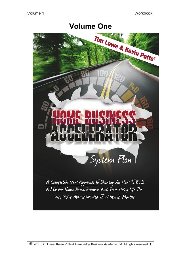 Volume 1 Workbook © 2010 Tim Lowe, Kevin Potts & Cambridge Business Academy Ltd. All rights reserved. 1 Volume One