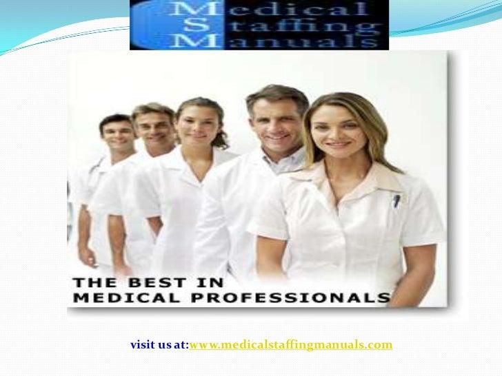 visit us at:www.medicalstaffingmanuals.com<br />