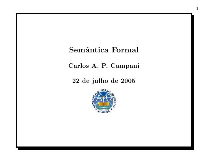 1     Semˆntica Formal    a Carlos A. P. Campani   22 de julho de 2005