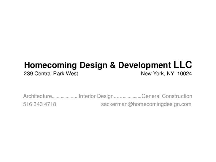 Homecoming Design & Development LLC239 Central Park West                           New York, NY 10024Architecture….…………......
