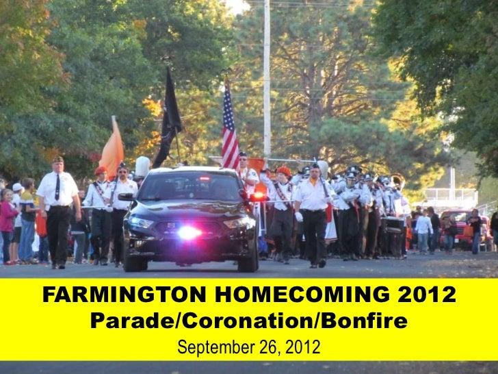 FARMINGTON HOMECOMING 2012   Parade/Coronation/Bonfire         September 26, 2012