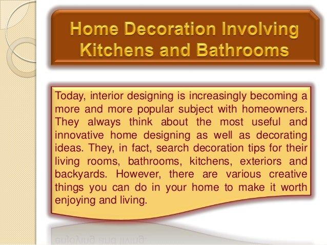 Home Decoration Involving Kitchens and Bathrooms