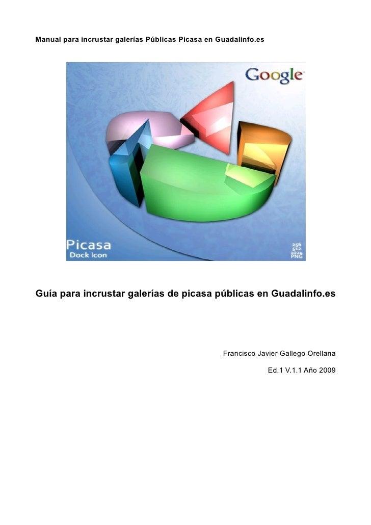 Manual para incrustar galerías Públicas Picasa en Guadalinfo.es     Guía para incrustar galerías de picasa públicas en Gua...