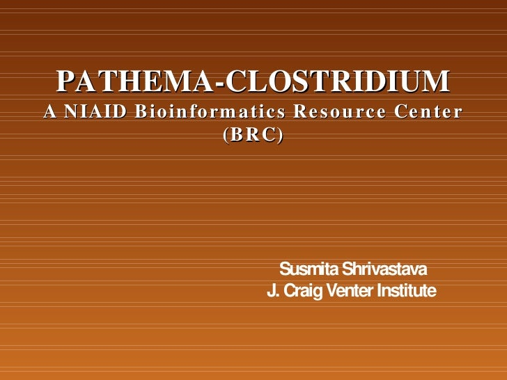 Pathema-Clostridium A NIAID Bioinformatics Resource Center (BRC)