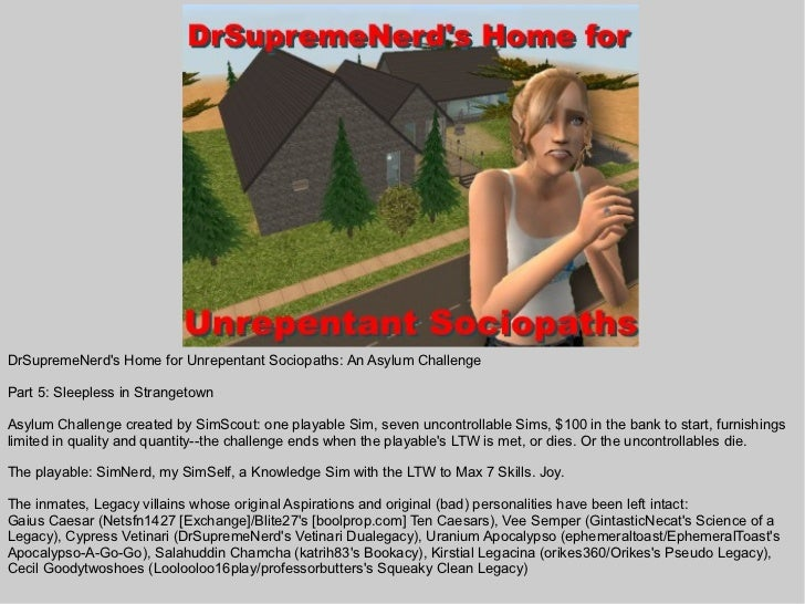 DrSupremeNerds Home for Unrepentant Sociopaths: An Asylum ChallengePart 5: Sleepless in StrangetownAsylum Challenge create...