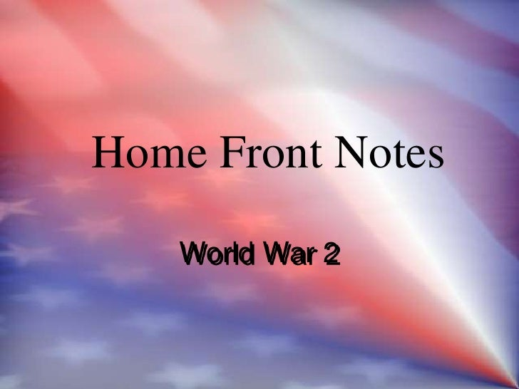 Home Front Notes<br />World War 2<br />