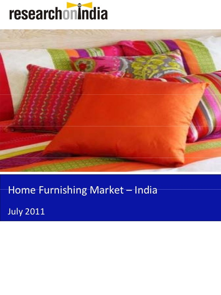 Market Research Report Home Furnishing Market In India 2011