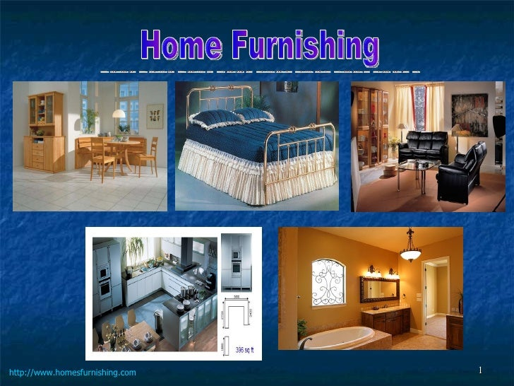 Home Furnishing http:// www.homesfurnishing.com