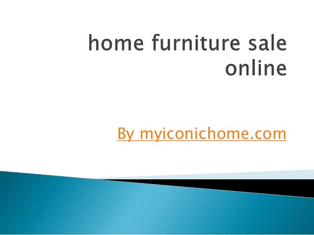 Home furniture sale 2 for Sales on furniture online