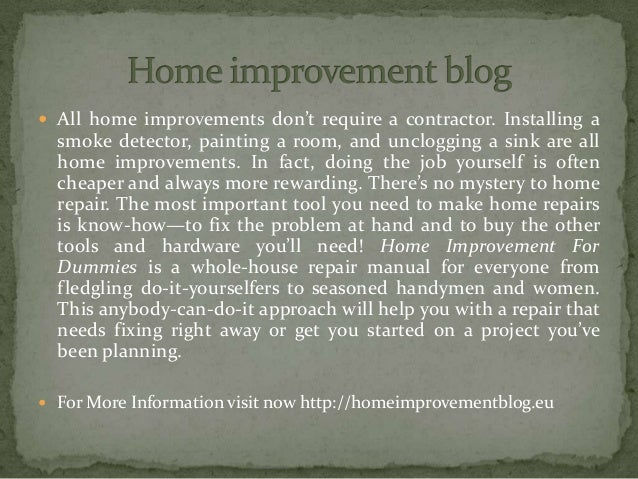  All home improvements don't require a contractor. Installing a smoke detector, painting a room, and unclogging a sink ar...