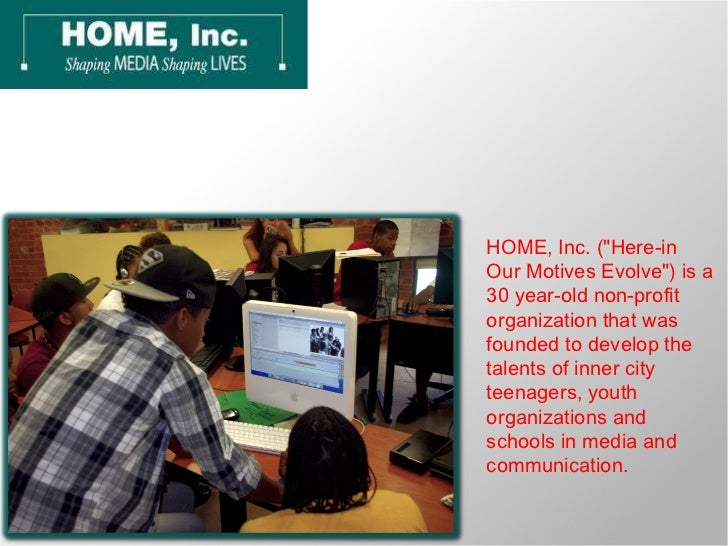 """HOME, Inc. (""""Here-in Our Motives Evolve"""") is a 30 year-old non-profit organization that was founded to develop t..."""