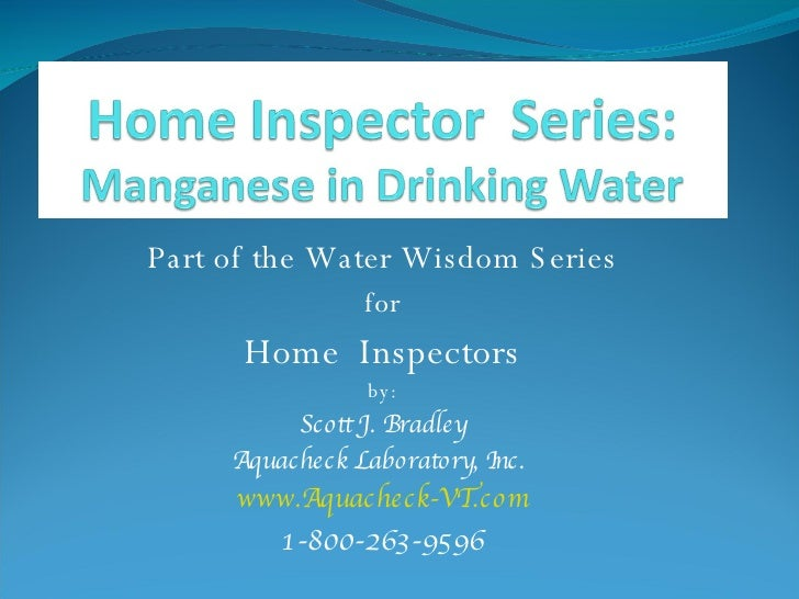 Home Inspector  Series:  Manganese in Drinking Water