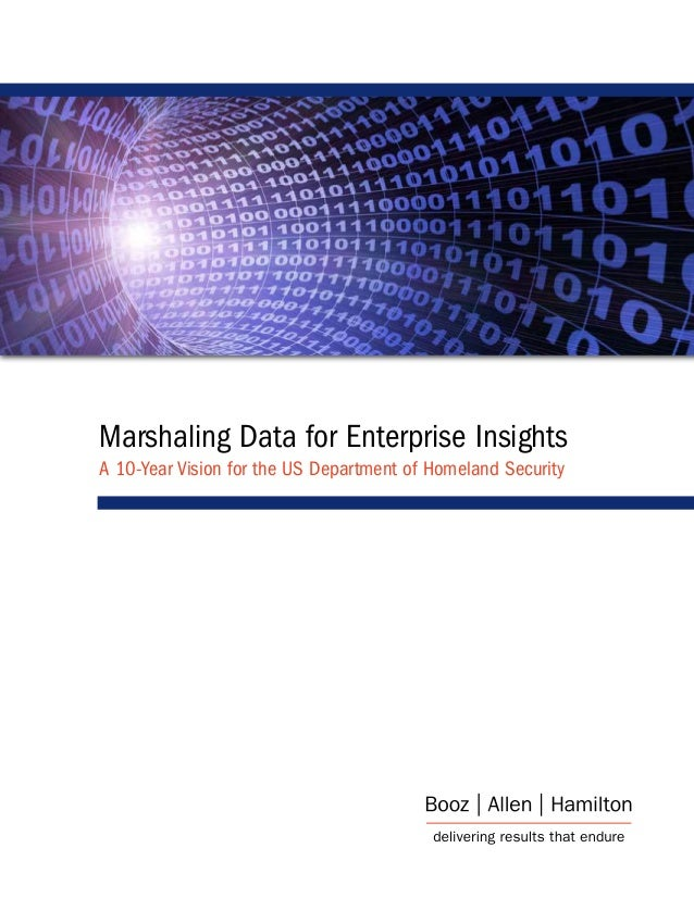 Marshaling Data for Enterprise Insights A 10-Year Vision for the US Department of Homeland Security