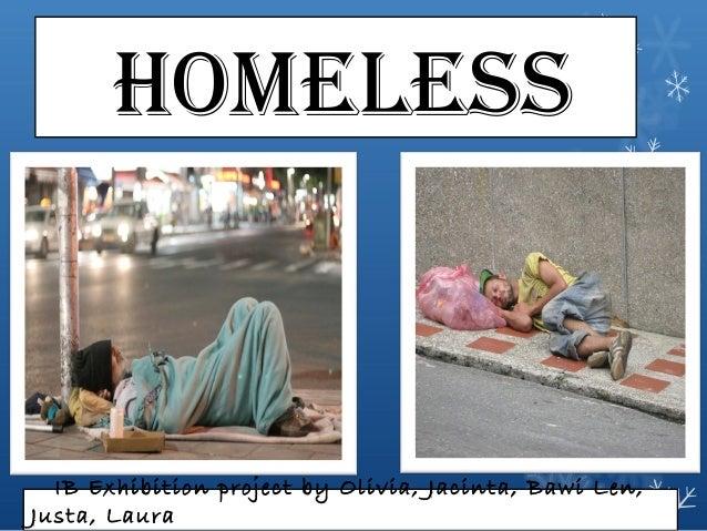HomelessIB Exhibition project by Olivia, Jacinta, Bawi Len,Justa, Laura