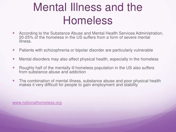 essays on mental illness and homelessness Homeless causes mental illness  save your essays here so  according to the federal task force on homelessness and severe mental illness, .