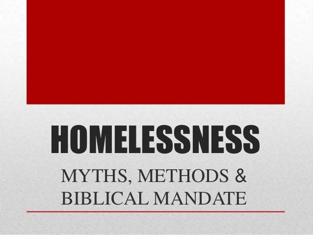 HOMELESSNESSMYTHS, METHODS &BIBLICAL MANDATE