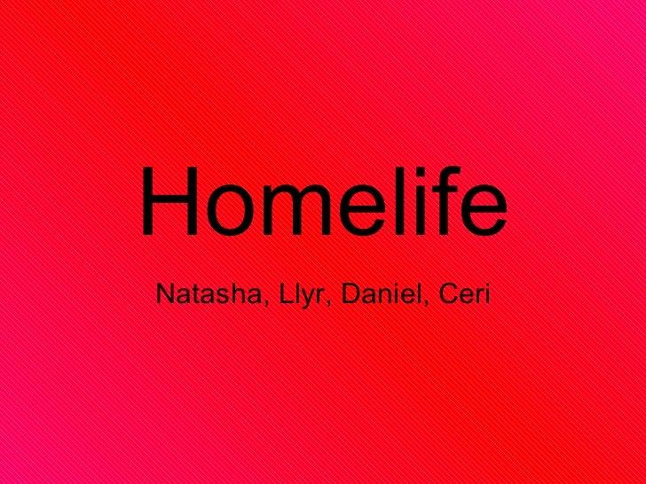 Homelife Natasha, Llyr, Daniel, Ceri