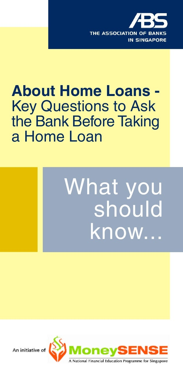16 Questions You Should Ask The Bank Before Taking A Home Loan