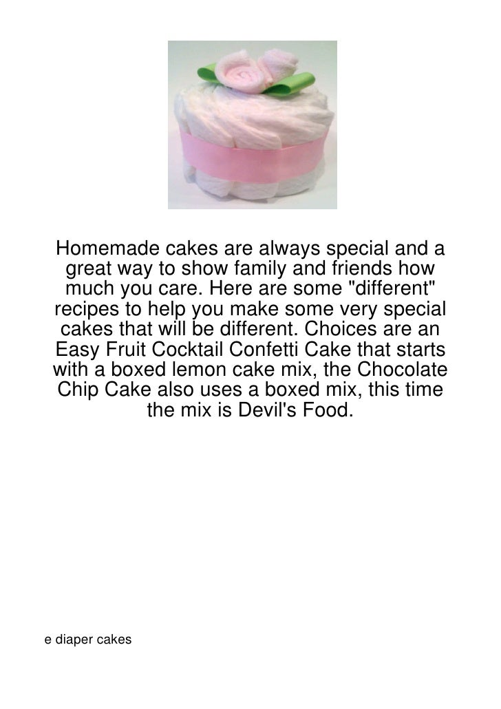 "Homemade cakes are always special and a   great way to show family and friends how  much you care. Here are some ""differen..."