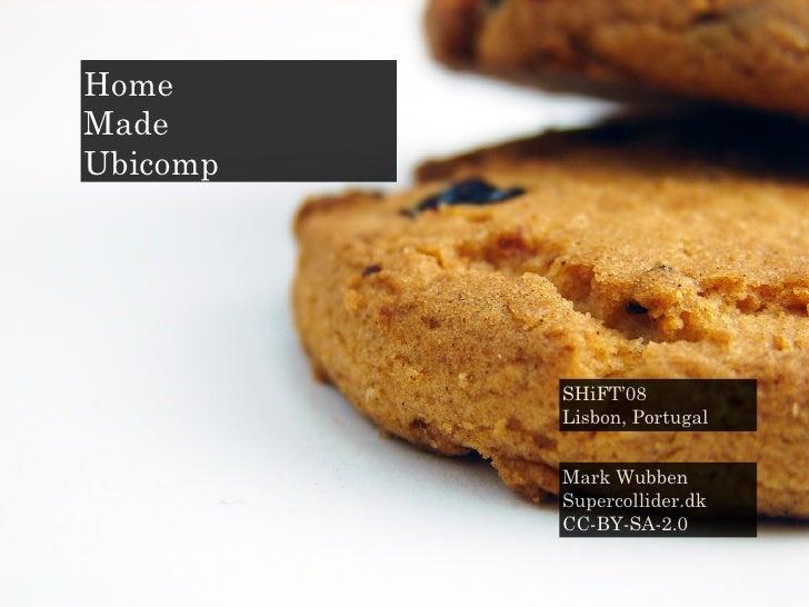 SHiFT 08 - Home Made Ubicomp